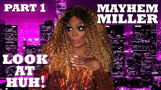 MAYHEM MILLER on Look At Huh! - Part 1 | Hey Qween
