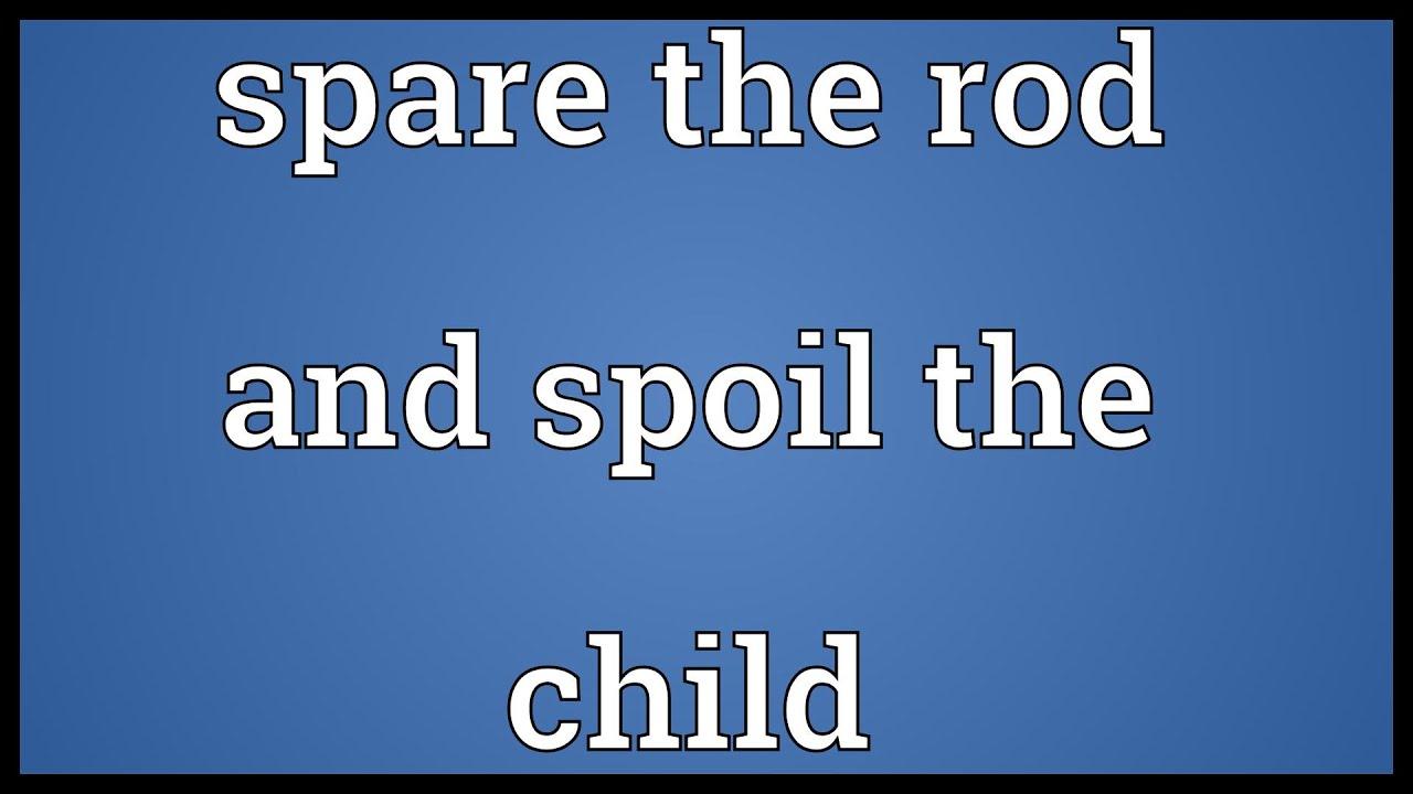 spare the rod spoil the child origin