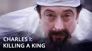 The Execution of Charles I: Killing a King