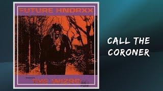 Call the Coroner - Future 🎧Lyrics