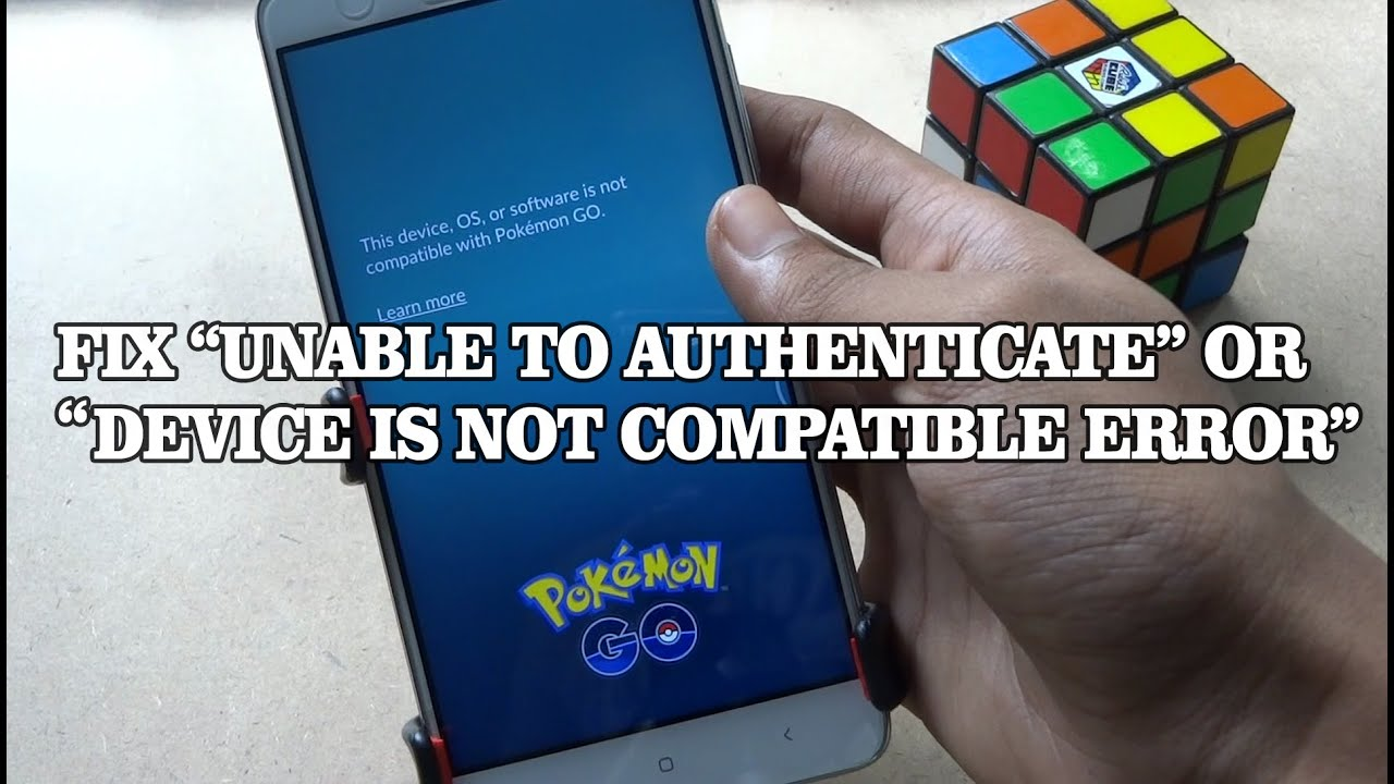 Pokemon Go Fix for Rooted users to Bypass Login error ! This device OS or  Software is not compatible