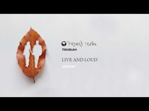 Payung Teduh Tidurlah (Live And Loud)