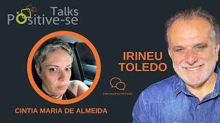 Positive-se Talks/Irineu Toledo com CINTIA MARIA DE ALMEIDA no Diálogo Nutritivo