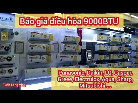 Báo giá điều hòa 9000BTU của Panasonic, Daikin, LG, Casper, Greee, Electrulox, Sharp, Aqua, Mitsu..