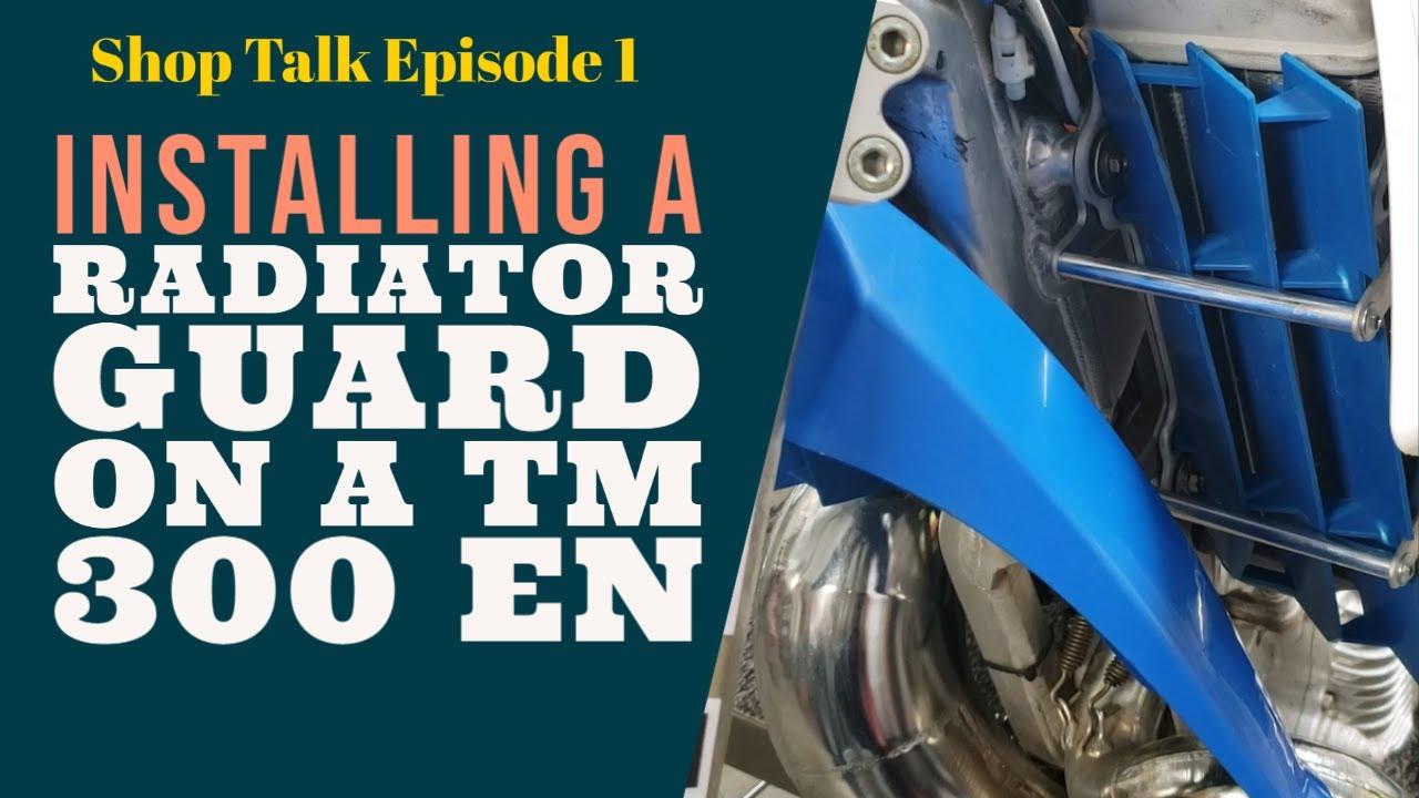 Shop Talk Ep 1 Installing a Radiator Guard in a TM 300 En!