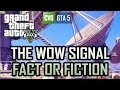 GTA 5: The Wow Signal. Fact or Fiction