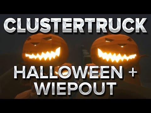 Clustertruck #9 : Halloween + Wipeout