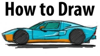 How to draw a Ford GT - Sketch it quick!