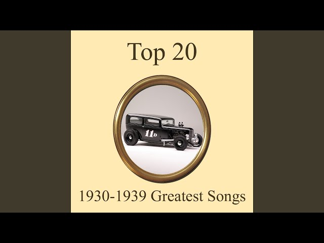 Top 20 Greatest Songs 1930-1939  - Over the Rainbow In the Mood Min