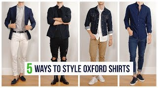5 Ways to Style Oxford Shirts | Men's Fashion | Outfit Inspiration