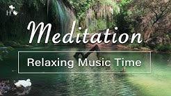 Meditation Music - Relaxing Music Time • Study Music, Sleep Music, Beautiful Piano