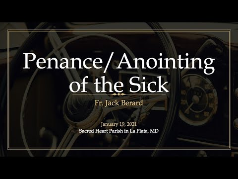 Penance & Anointing of the Sick: RCIA Class 13