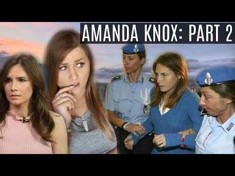 Amanda Knox: Innocent Or Guilty? Italy's Most Famous Trial Part 2