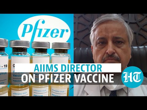 Will India buy Pfizer Covid vaccine? AIIMS Director outlines challenges