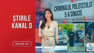 Stirile Kanal D(10.06.2019) - Criminalul politistului s-a sinucis! EXCLUSIV Editie de pra ...