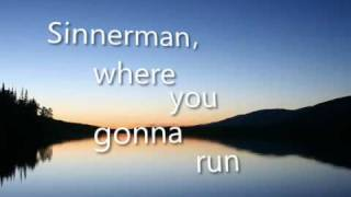 Sinnerman, where you gonna run to?