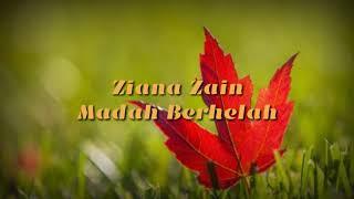 Ziana Zain - Madah Berhelah