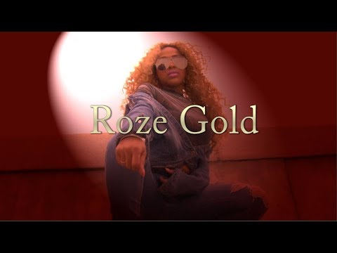 ROZE GOLD - The Person Inside The Artist.. Introduction Video 2018  @ROZEGOLDMUSIC,  IG: r_ozegold