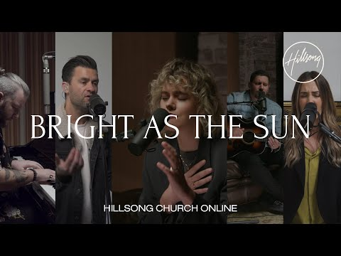 Bright As The Sun Church Online Hillsong Worship