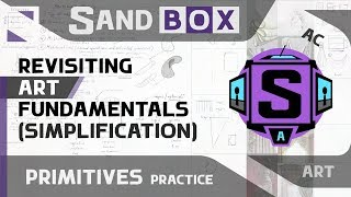 (Simplification Classification) Session 38 - Creative Sandbox [ENG] (Revisiting Art Fundamentals)