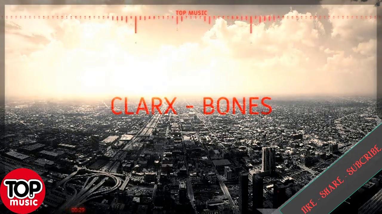 TOP MUSIC - Clarx Bones - NCS
