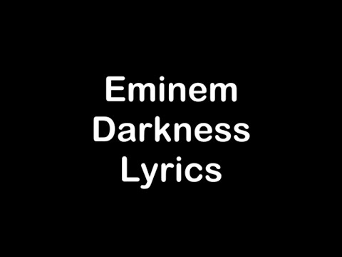 Eminem - Darkness [Lyrics]