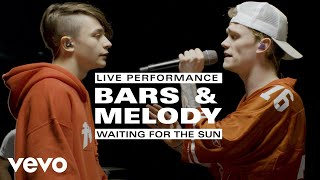 Bars and Melody - Waiting For The Sun - Live Performance Vevo