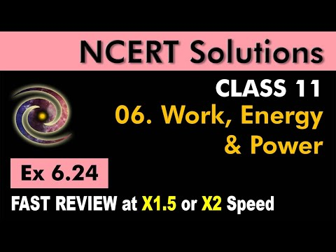 Class 11 Physics NCERT Solutions | Ex 6.24 Chapter 6 | Work, Energy and Power by Ashish Arora