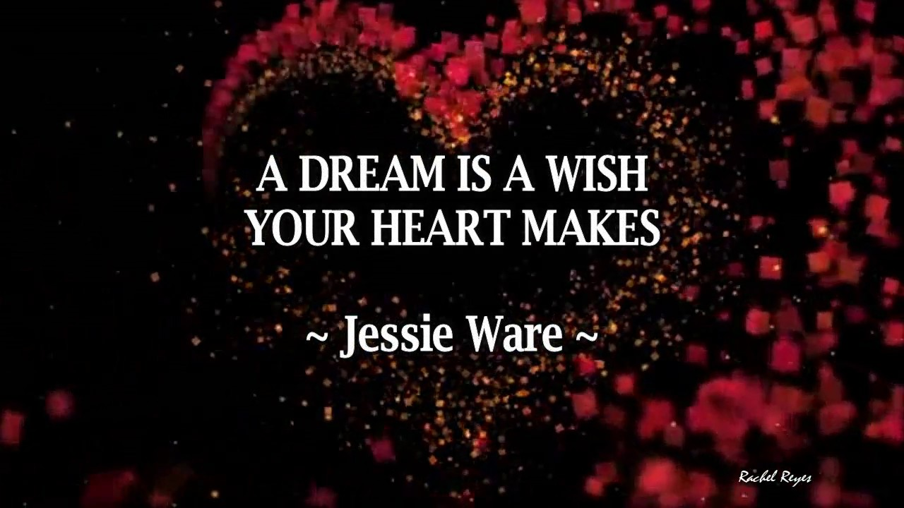 A DREAM IS A WISH YOUR HEART MAKES - (Lyrics) - YouTube A Dream Is A Wish Your Heart Makes Lyrics