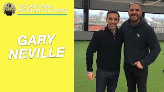 The Last Word with Stan Collymore: Exclusive Gary Neville Interview