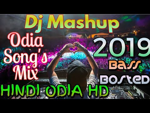 HINDI ODIA HD || Odia  Dj Songs Mashup 2019 || Vol 4