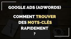 Comment utiliser Google Ads (Adwords) pour trouver des mots-clés ?