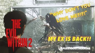 THE EVIL WITHIN 2 GAMEPLAY #8 | ALL MY EXXES ARE AFTER ME!