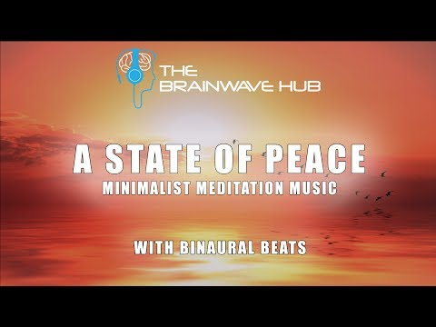A State of Peace - Minimalist Meditation Music With Binaural Beats (Relaxation, Stress Relief)