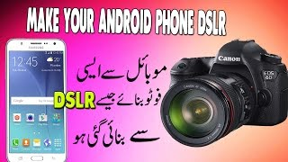 Make Your Android Phone DSLR  Very Easily !!