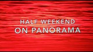 Half Weekend on Panorama