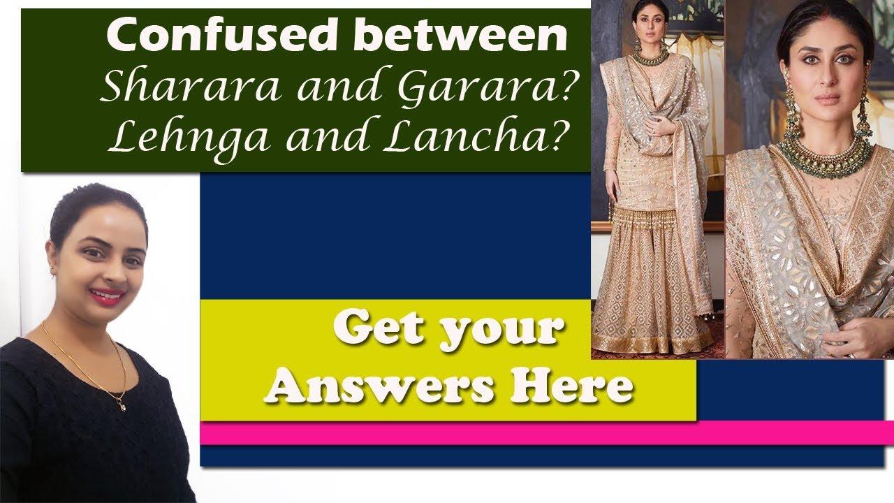 Confused about sharara & garara or lehnga & ghagra? Know ...