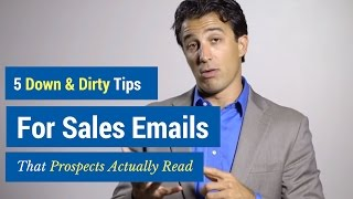 5 Down & Dirty Tips for Sales Emails That Prospects Actually Read
