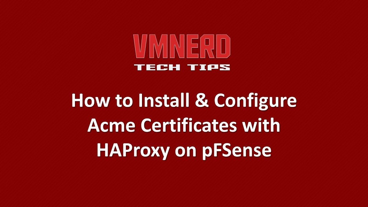 How To Setup ACME SSL with HAProxy on PFSense