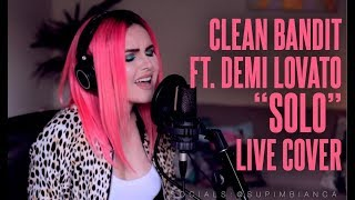 Clean Bandit - Solo feat. Demi Lovato (Live Cover) Video