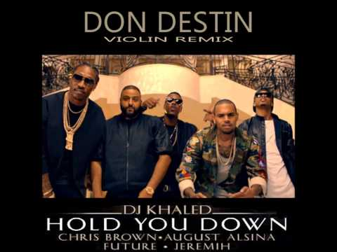 DJ Khaled - Hold You Down ft. Chris Brown, August Alsina, Future, Jeremih Violin Remix