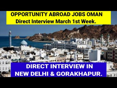 Latest job vacancy for Oman 2021// Direct interview at Gorakhpur and New Delhi on March 1st Week.