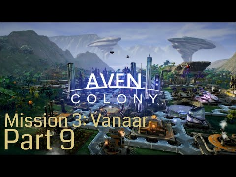 Aven Colony - Campaign Mission 03: Vanaar (Part 9)