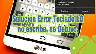 Video Como Soluciónar Error Teclado LG no Escribe, desafortunadamente se a Detenido download MP3, 3GP, MP4, WEBM, AVI, FLV September 2018