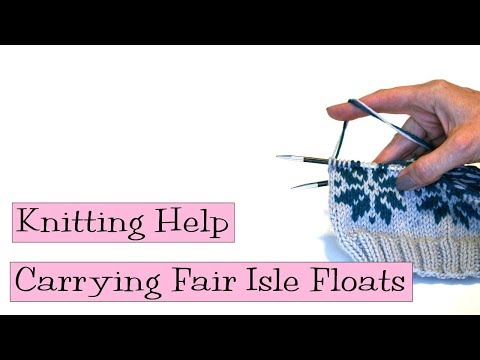 Knitting Help - Carrying Fair Isle Floats