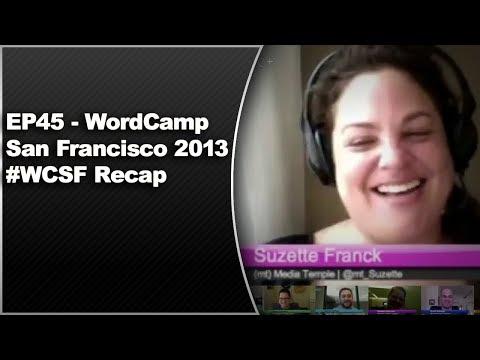 EP45 - WordCamp San Francisco 2013 #WCSF Recap - WPwatercooler - July 29 2013