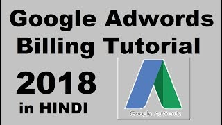 AdWords Billing Tutorial 2018- Hindi
