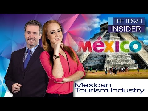 Mexican tourism industry grew  | Business travel | Mexico in the top 10 most visited countries