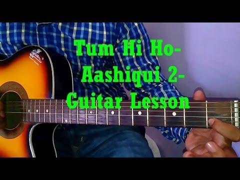 Learn Guitar- Tum Hi Ho - Hum Tere Bin Ab Reh Nahi Sakte-Aashiqui 2 ...