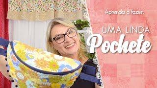 Aprenda a Fazer uma Linda Pochete